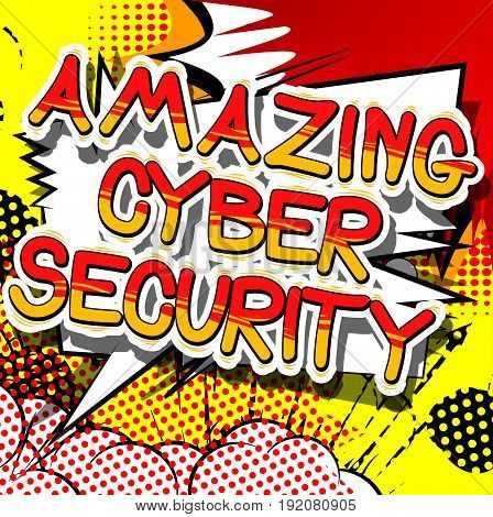 Amazing Cyber Security - Comic book style word on abstract background.