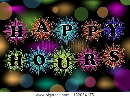 Happy hours billboard with colorful firework and bokeh lights vector eps10. Trailer for restaurant bar or discotheque
