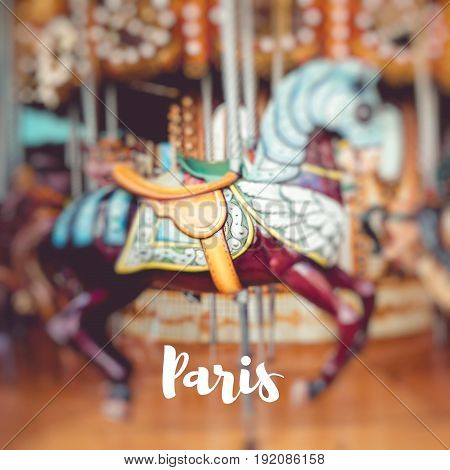 Word Paris. Old French Carousel In A Holiday Park.