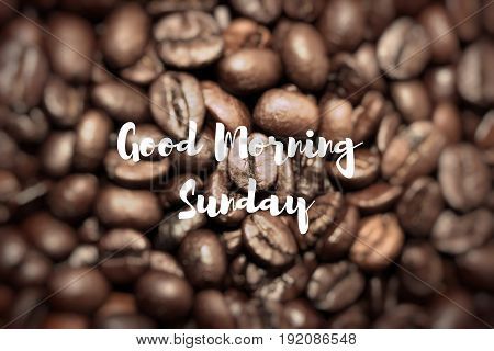 Good Morning Sunday. Closeup Of Coffee Beans Background.