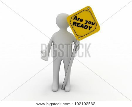 3D Man With Are You Ready Sign Board