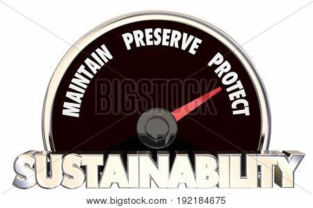 Sustainability Maintain Preserve Protect Measure Results, 3d Illustration poster