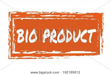 Bio product hand drawn label isolated vector illustration. Healthy and lifestyle vegan symbol. Bio hand sketch badge, icon. Logo for vegetarian restaurant menu, farm market. Bio product lettering