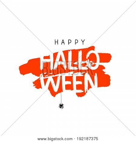 Happy Halloween. Vector illustration on a white background with a smear of orange ink and a spider. Lettering. A great holiday gift card.