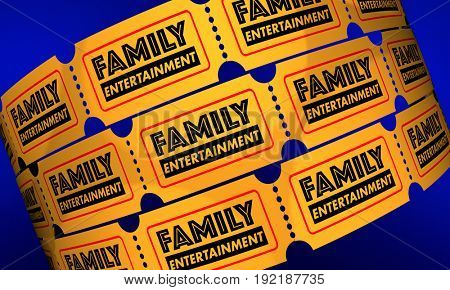 Family Entertainment Tickets Show Theatre 3d Illustration
