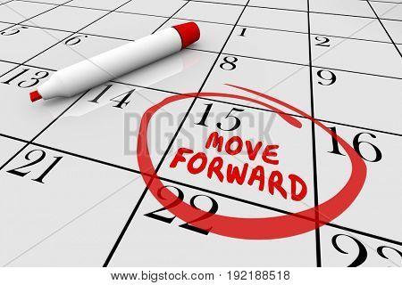 Move Forward Make Progress Advance Calendar Day Date 3d Illustration