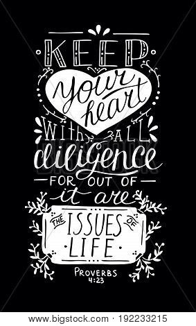 Hand lettering Keep your heart. Biblical background. Christian poster. New Testament. Scripture. Card. Modern calligraphy Proverbs