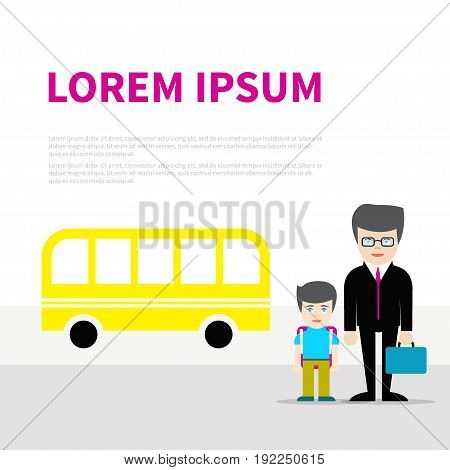 Dad and son waiting for the yellow school bus. Vector illustration, flat design. The businessman and the young schoolboy. Concept for fatherhood, parenting, safe transportation, urban transport.