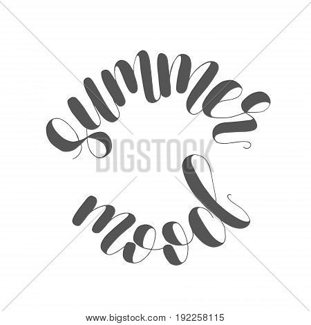 Summer mood. Lettering illustration. Inspiring quote. Motivating modern calligraphy. Great for postcards, prints and posters, greeting cards, home decor, apparel design and more.