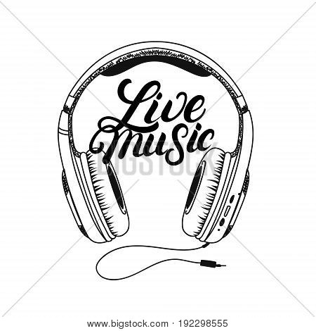 Headphone tee print. Live music hand written lettering. Isolated on white background. Vector illustration.