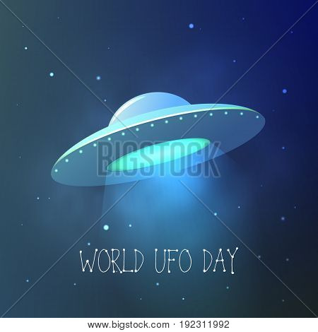 World UFO Day. Flying saucer in space. Vector card.