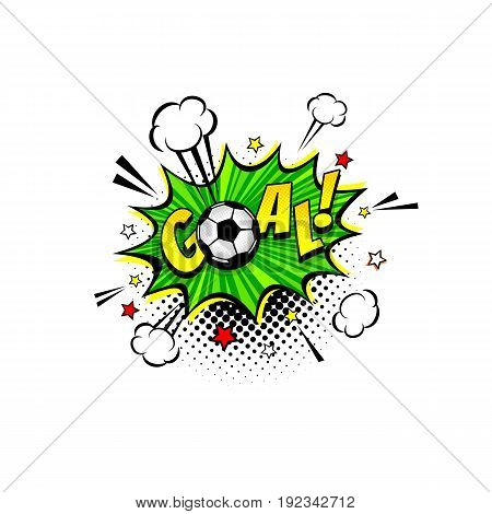 Comic speech bubble with expression text Goal soccer ball stars and clouds. Vector bright dynamic cartoon football object in retro pop art style isolated on white background.