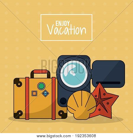 colorful poster of enjoy vacation with luggage and video recorder and starfish vector illustration
