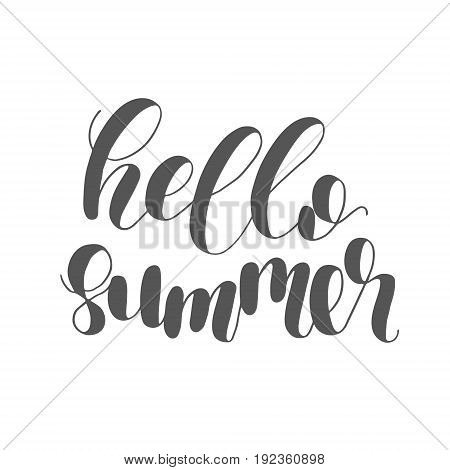 Hello summer. Lettering illustration. Inspiring quote. Motivating modern calligraphy.