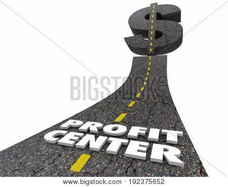 Profit Center Road Higher Sales Revenue Words 3d Illustration