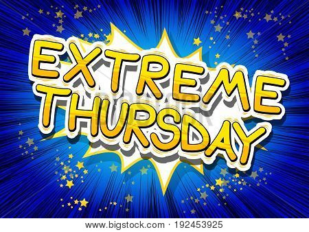 Extreme Thursday- Comic book style word on abstract background.