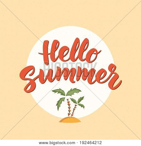 Hello Summer text with beach design elements. Hand drawn brush lettering. Retro style fun summer poster. Great for beach party, holiday events. Palms on sand icon, cartoon illustration.