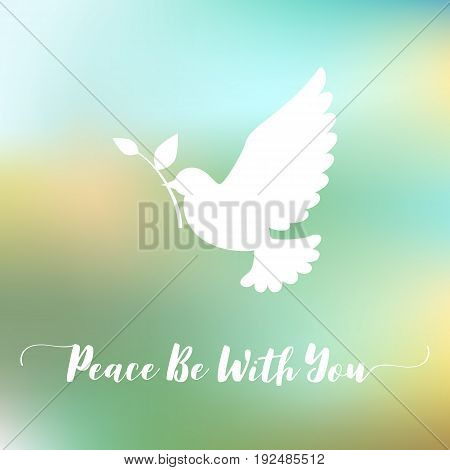 Peace be with you hand lettering calligraphic and sign of peace, dove or pigeon with olive branch
