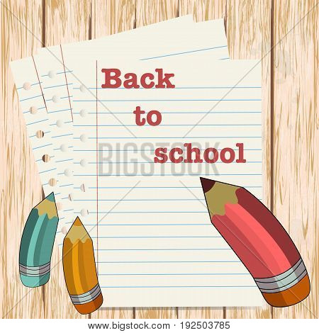 Illustration back to school message with pencils on paper sheet. wooden background - vector