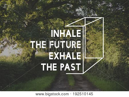 Inhale Future Exhale Past Life Motivation Word Graphic