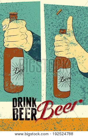 Beer typography vintage grunge poster. Humorous poster instruction for opening a bottle of beer. Hand hold a bottle of beer. Retro vector illustration.