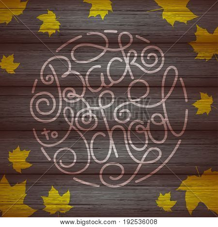 Back to school lettering with yellow maple leaf on wooden background. Vector illustration for your design