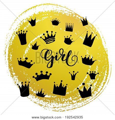 Set of vector hand drawn crowns with paint texture and lettering Girl.