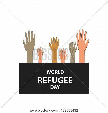 World Refugee Day. 20 June. Hands of people with different skin color and different nationalities. Vector illustration on isolated background.