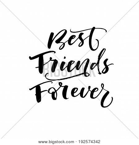 Best friend forever card. Ink illustration. Modern brush calligraphy. Isolated on white background.