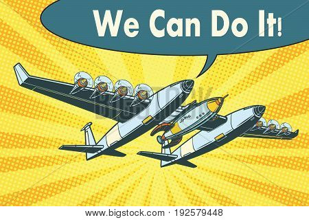 Airplane to send rockets into space. we can do it. Pop art retro vector illustration
