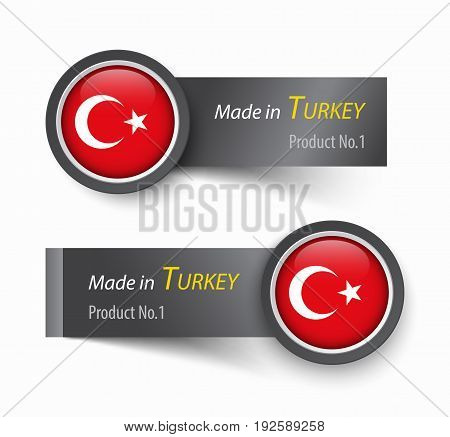 Flag icon and label with text made in Turkey .
