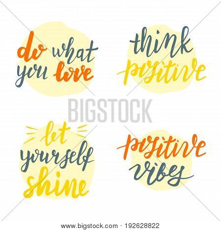 Lettering quotes: Do what you love, Think positive, Let yourself shine, Positive vibes