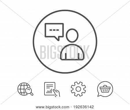 User communication line icon. Person with chat speech bubble sign. Human silhouette symbol. Hold Report, Service and Global search line signs. Shopping cart icon. Editable stroke. Vector