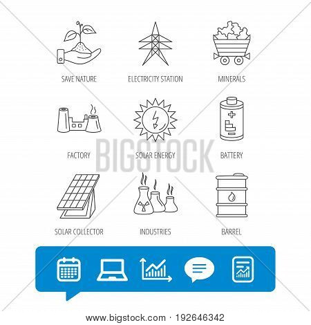 Solar collector energy, battery and oil barrel icons. Minerals, electricity station and factory linear signs. Industries, save nature icons. Report file, Graph chart and Chat speech bubble signs