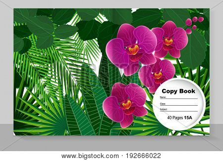 Template cover of a copybook with an trendy design: orchid flowers and tropic leaves pattern.