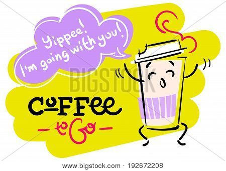 Coffee To Go. Funny Colorful Hand Drawn Illustration. Happy Paper Coffee Cup Character is Jumping. Cartoon Style. Flat Graphic for Logo for Coffee Shop or Cafe Menu.