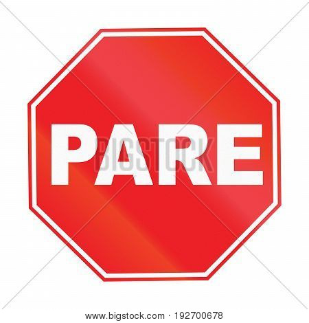 Road Sign Used In Uruguay - Stop Sign. Pare Means Stop In Portuguese