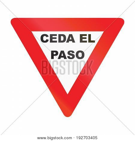 Road Sign Used In Uruguay - The Words Mean Give Way
