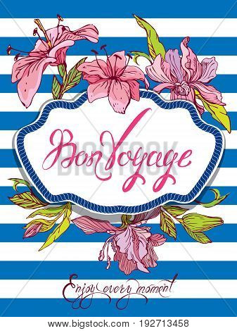 Seasonal Card with rope frame and orchid flowers on paint stripe blue and white background. Calligraphic handwritten text Bon Voyage Enjoy every moment.