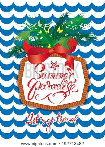 Seasonal holiday Card with rope frame and palm tree on stripe blue and white background. Calligraphic handwritten text Summer paradise Lets go travel.