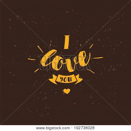 I love you. romantic quote. Typography for poster, invitation, greeting card or t-shirt. Vector lettering, calligraphy design. Text background
