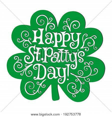 Happy St. Patty`s day lettering on the four-leaved clover background. EPS 10 vector.