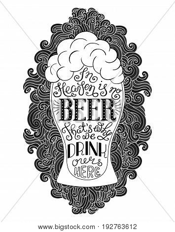 Glass of beer lettering on the curly doodle background. Can be used for posters, t-shirt prints. EPS 10 vector backgdrop with irish proverb. Isolated.