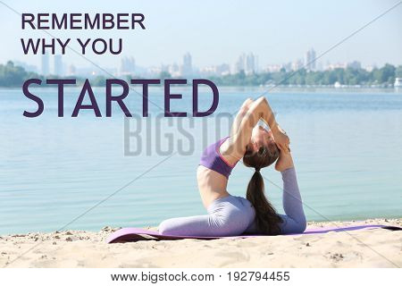 Fitness quotes. Text REMEMBER WHY YOU STARTED on background. Young woman practicing yoga on beach