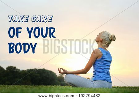 Fitness quotes. Text TAKE CARE OF YOUR BODY on background. Young woman practicing yoga in park