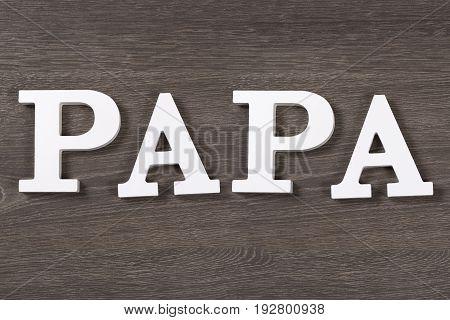 Papa, Written In Letters, Top View