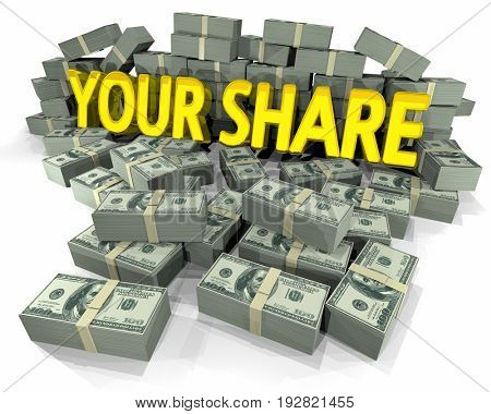 Your Share Money Cash Piles Sharing Wealth 3d Illustration
