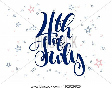 Vector independence day hand lettering greetings label - 4th of july - with doodle stars.