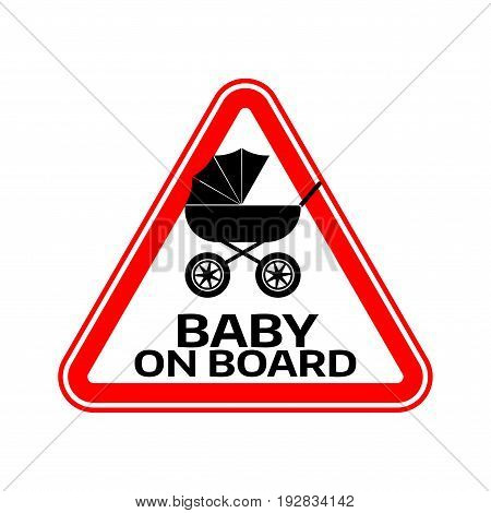 Baby on board sign with child carriage silhouette in red triangle on a white background. Car sticker with warning and pram. Vector illustration.