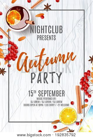 Beautiful poster for autumn party. Top view on composition with cup of mulled wine, rowan, cinnamon sticks on wooden texture. Vector illustration. Invitation to nightclub.